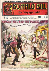 Un Voyage Fatal . N° 122 . Buffalo Bill and the Masked Driver or the Fatal Run Through Death's Ca...