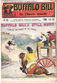 La Chasse muette. N° 125 . Buffalo Bill's Still Hunt or Fighting the Robber of the Ranges
