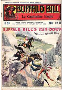 Le Capitaine Eagle . N° 126 . Buffalo Bill's Run-down or the Red Hand Renegade's Death