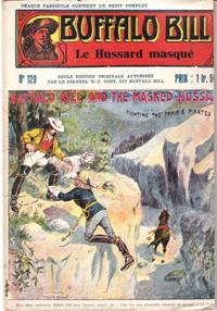 Le Hussard masqué . N° 129 . Buffalo Bill and the Masked Hussard or Fichting the Prairie Pirates