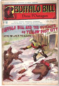 Dans L'ouragan . N° 161 . Buffalo Bill and the Outcasts of Yellow Dust City or Fighting for Life ...