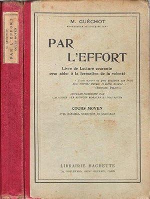 Par L'effort : Livre De Lecture Courante: GUECHOT M.