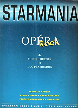 STARMANIA : Opéra Rock . Piano , Chant , Grilles Guitare , Paroles Françaises & Anglaises