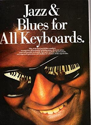 Jazz & Blues for All Keyboards : Fifty of the Best Jazz & Blues Numbers . Arranged for All Keyboa...