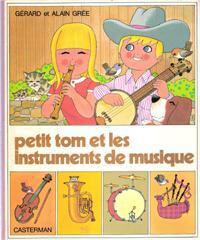 Petit Tom et Les Instruments De Musique: GREE Alain