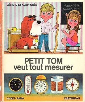 Petit Tom Veut Tout Mesurer: GREE Alain