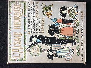L'Alsace heureuse. La grande pitié du Pays: HANSI, J.J. Waltz,
