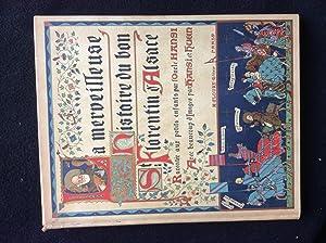 La merveilleuse histoire du bon Florentin d'Alsace.: HANSI, J.J. Waltz,