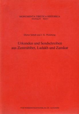 Urkunden und Sendschreiben aus Zentraltibet, Ladakh und Zanskar. 2. Teil - Schuh, Dieter und J. K. Phukang