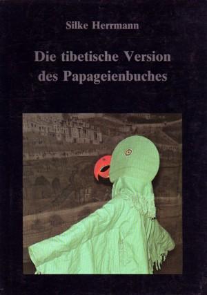 Die tibetische Version des Papageienbuchs. - Herrmann, Silke