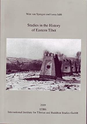 Studies in the History of Eastern Tibet [PIATS 2006: Proceedings of the Eleventh Seminar of the ...