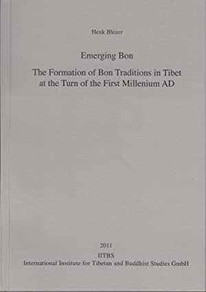 Emerging Bon - The Formation of Bon Traditions in Tibet at the Turn of the First Millennium AD [...