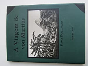 A viagem de von Martius: Flora brasiliensis,: Carl Friedrich Philipp