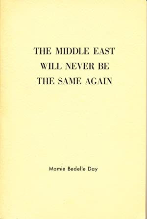The Middle East will never be the: Day, Mamie Bedelle.