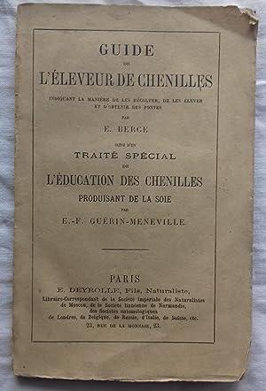 GUIDE DE L ELEVEUR DE CHENILLES indiquant: E. Berce