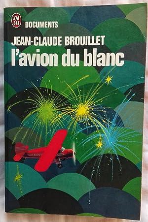 L'AVION DU BLANC J'ai Lu: Jean-Claude Brouillet