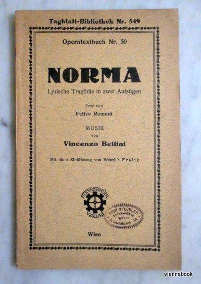 Norma. Lyrische Tragödie in zwei Aufzügen. Tagblatt-Bibliothek: Bellini, Vincenzo