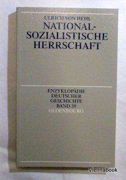 Nationalsozialistische Herrschaft (Enzyklopädie Deutscher Geschichte Band 39): Hehl, Ulrich von
