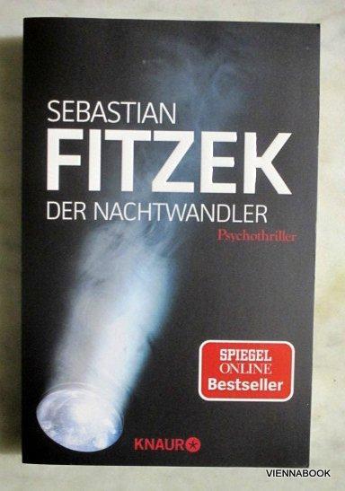 Der Nachtwandler. Psychothriller.: Fitzek, Sebastian