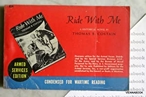 Ride with me. A historical novel (: Costain, Thomas B.
