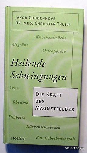Heilende Schwingungen. Die Kraft des Magnetfeldes.: Coudenhove-Kalergi, Jakob ;