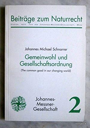 Gemeinwohl und Gesellschaftsordnung (The common good in our changing world)
