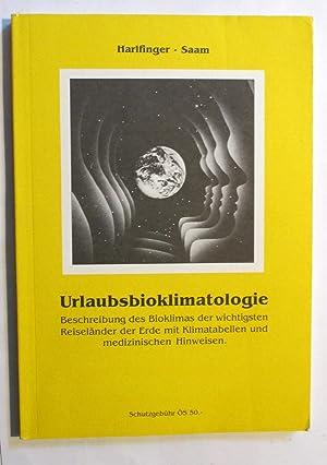 Urlaubsbioklimatologie. Beschreibung des Bioklimas der wichtigsten Reiseländer: Harlfinger, Othmar; Raimund
