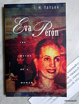 Eva Peron. The Myths of a Woman