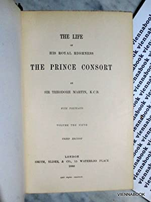 The Life of His Royal Highness The Prince Consort - Volume V