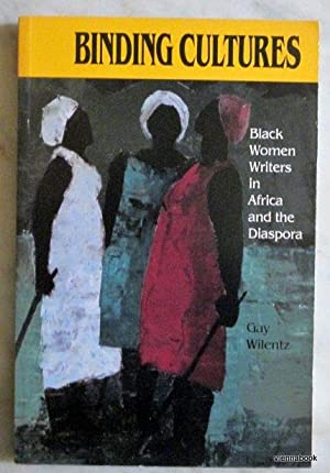 Binding Cultures. Black Women Writers in Africa and the Diaspora.