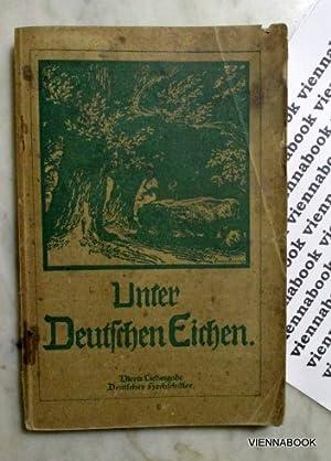 Unter deutschen Eichen. Vierte Liebesgabe Deutscher Hochschüler.: Div Autoren