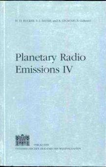 Planetary Radio Emissions IV. Proceedings of the 4th international workshop held at Graz, Austria...