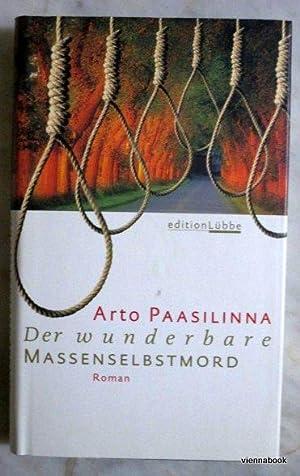 Der wunderbare Massenselbstmord. Roman: Paasilinna, Arto