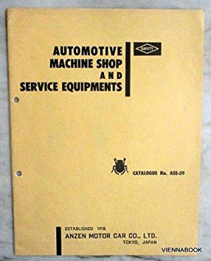 SAFETY AUTOMOTIVE MACHINE SHOP AND SERVICE EQUIPMENTS, Catalogue No.ASE - 59 .