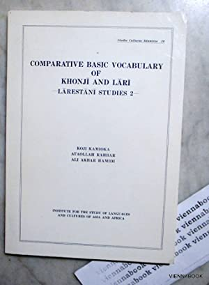 Comparative basic vocabulary of Khonji and Lari. Larestani Studies 2. (Studia Culturae Islamicae 30)