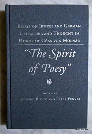 The Spirit of Poesy - Essays on Jewish and German Literature and Thought in Honor of Geza von Mol...