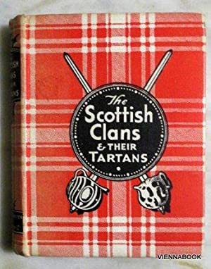 The Scottish Clans and their Tartans. History of each clan and full list of septs.