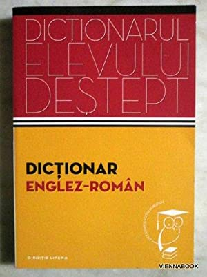 DICTIONAR ENGLEZ - ROMAN DICTIONARUL ELEVULUI DESTEPT