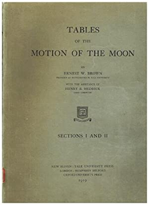 Tables Of The Motion Of The Moon / By Ernest W. Brown ; With The Assistance Of Henry B. Hedrick: ...