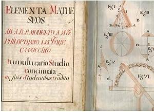 Elementa Matheseos tumultuario Studio concinnata ac suis Studentibus tradita: MODESTO A. R. P. A ...