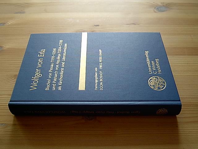 Wolfger von Erla: Bischof von Passau (1191-1204) und Patriarch von Aquileja (1204-1218) als Kirchenfürst und Literaturmäzen (Germanische Bibliothek. Reihe 3, Untersuchungen)