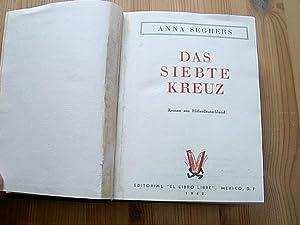 Das siebte Kreuz. Roman aus Hitlerdeutschland. (EXIL: Seghers, Anna: