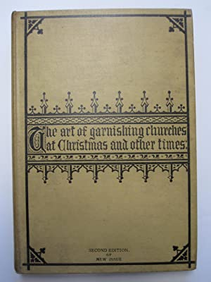 The Art of Garnishing Churches at Christmas and Other Times. A Manual of Directions