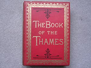 The Book of the Thames from its Rise to its Fall