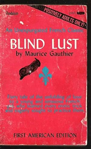 Blind Lust: Maurice Gauthier