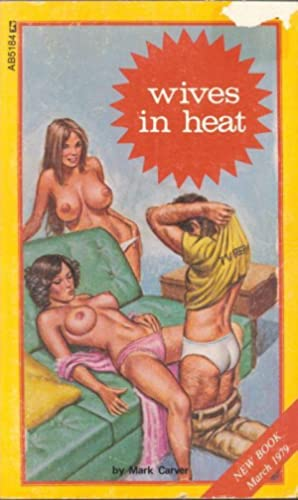Wives In Heat AB5184: Mark Carver