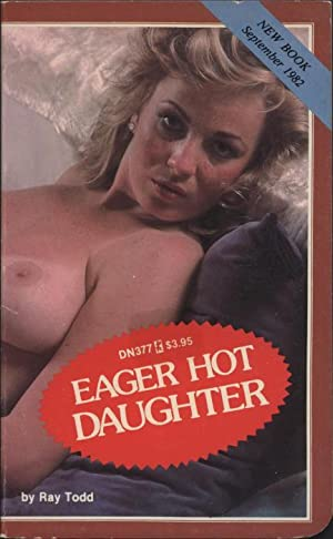 Eager Hot Daughter DN-377: Ray Todd