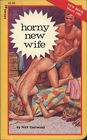 Horny New Wife AB5469: Nick Eastwood