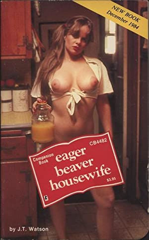 Eager Beaver Housewife CB4482: J.T. Watson