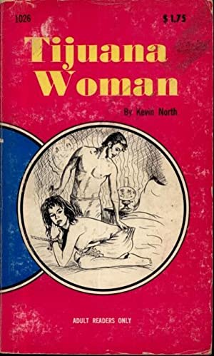 Tijuana Woman UG-1026: Kevin North